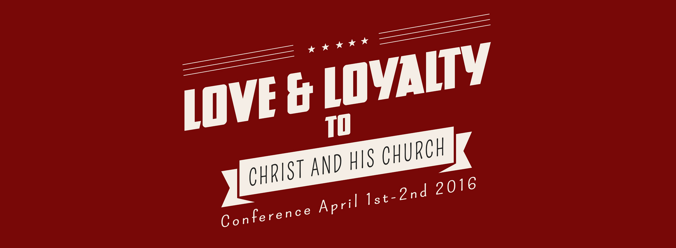 Love and Loyalty to Christ and His Church
